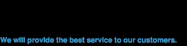 最高のサービスを、お客さまに提供するということ。
